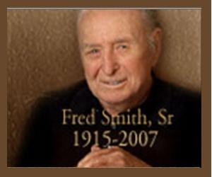 Fred Smith Sr. 1915 - 2007